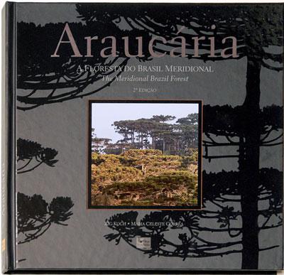 """Foto do produto Araucária – A Floresta do Brasil Meridional"""" 2a Edição"""