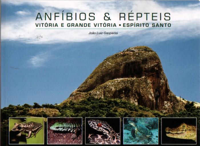 Foto do produto Anfíbios & Répteis - Vitória e Grande Vitória . Espírito Santo