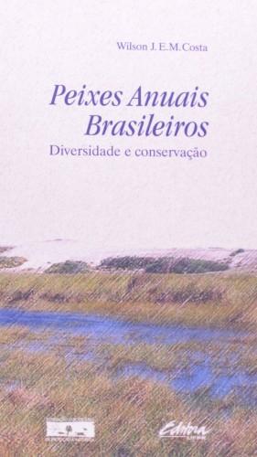 Foto do produto Peixes Anuais Brasileiros. Diversidade e conservação