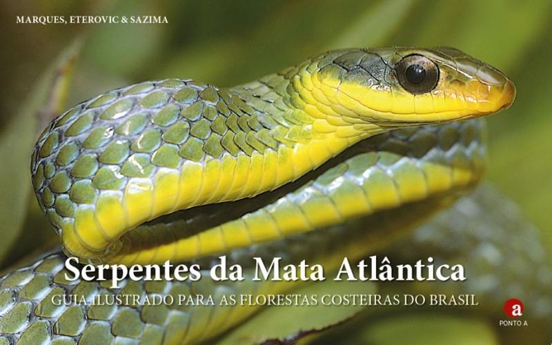 Foto do produto Serpentes da Mata Atlântica - Guia Ilustrado para as florestas costeiras do Brasil
