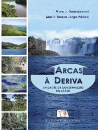 Foto do produto Arcas à Deriva: Unidades de Conservação do Brasil