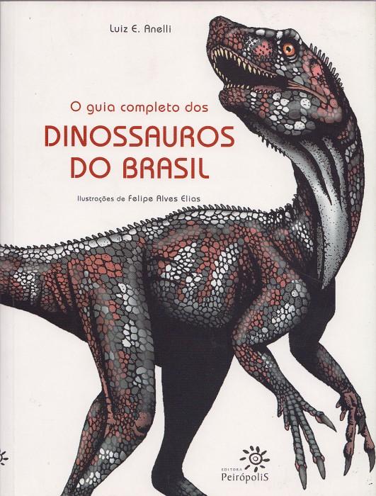 Foto do produto O Guia Completo dos Dinossauros do Brasil