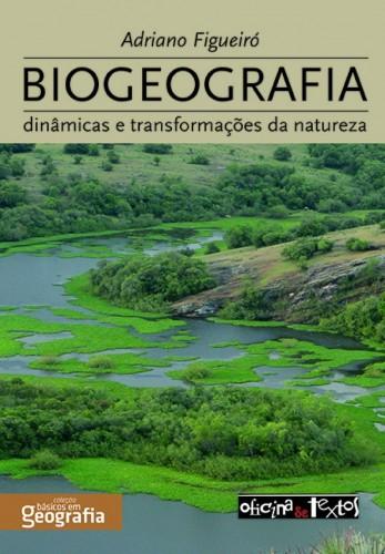 Foto do produto Biogeografia: Dinâmicas e Transformações da Natureza