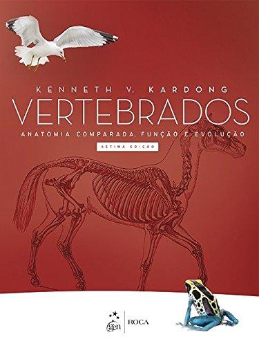 Foto do produto Vertebrados. Anatomia Comparada, Função e Evolução NOVA EDIÇÃO