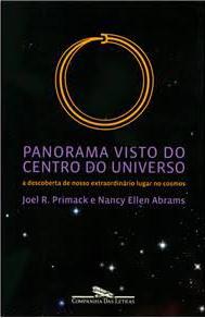 Foto do produto Panorama Visto do Centro do Universo: a Descoberta de Nosso Extraordinário Lugar no Cosmos
