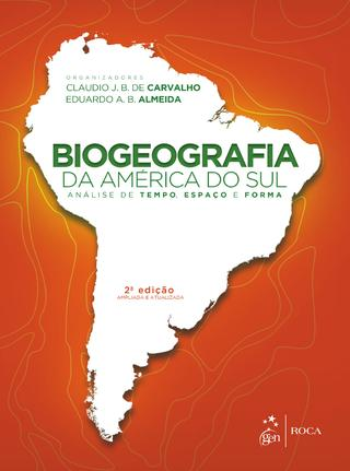 Foto do produto Biogeografia da América do Sul – Análise de Tempo, Espaço e Forma