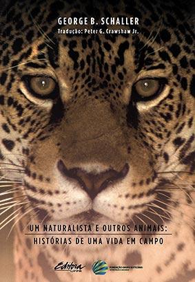 Foto do produto Um Naturalista e Outros Animais: Histórias de uma vida em campo