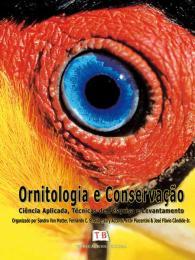 Foto do produto Ornitologia e Conservação - Ciência Aplicada, Técnicas de Pesquisa e Levantamento