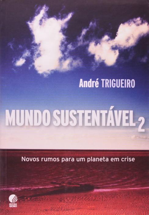 Foto do produto Mundo Sustentável 2. Novos Rumos Para Um Planeta Em Crise