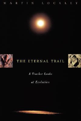Foto do produto The Eternal Trail : A Tracker Looks at Evolution