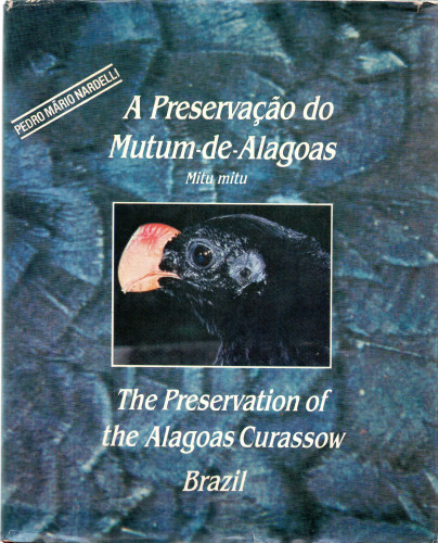 Foto do produto A Preservacao Do Mutum-De-Alagoas Mitu Mitu =: The Preservation Of The Alagoas Curassow Mitu Mitu, Brazil