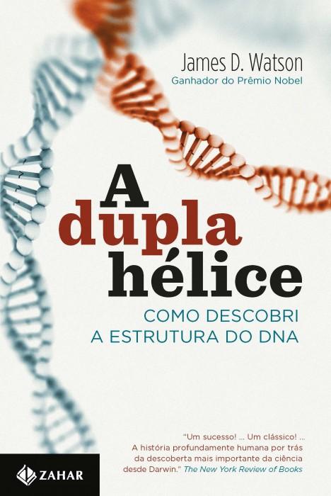 Foto do produto A Dupla Hélice - Como descobri a estrutura do DNA