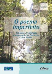 Foto do produto O poema imperfeito: Crônicas de Biologia, conservação da natureza e seus heróis