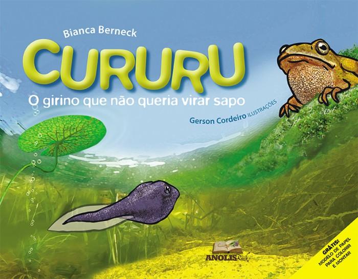 Foto do produto Cururu - O girino que não queria virar sapo