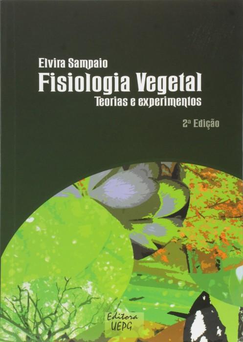 Foto do produto Fisiologia Vegetal. Teoria e Experimentos