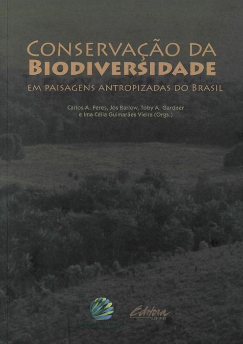 Foto do produto Conservação da Biodiversidade em Paisagens Antropizadas do Brasil