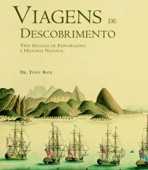 Foto do produto Viagens de descobrimento – três séculos de explorações e história natural