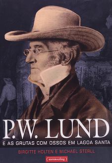 Foto do produto P.W. Lund - E As Grutas Com Ossos Em Lagoa Santa