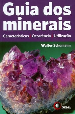 Foto do produto Guia dos Minerais - Características , Ocorrência e Utilização