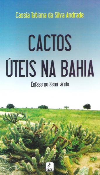 Foto do produto Cactos Úteis na Bahia: ênfase no semi-árido