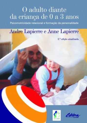 Foto do produto O adulto diante da criança de 0 a 3 anos: psicomotricidade relacional e formação da personalidade