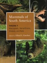 Mammals of South America, Volume 1: Marsupials, Xenarthrans, Shrews, and Bats