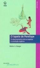 O Tapete de Penélope - o relacionamento entre as espécies e a evolução orgânica