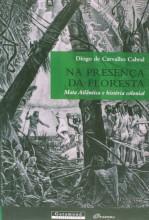 Na Presença da Floresta: Mata Atlântica e História Colonial