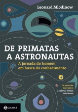 De Primatas a Astronautas. A jornada do homem em busca do conhecimento