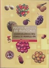 Frutos Nativos da Amazônia comercializados nas feiras de Manaus