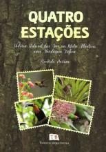 Quatro Estações: História Natural das Aves na Mata Atlântica - Uma Abordagem Trófica