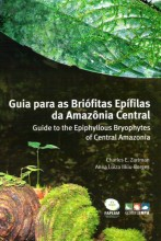 Guia para Briófitas Epifilas da Amazônia Central- Guide to the Epiphyllous Bryophytes of Central Ama