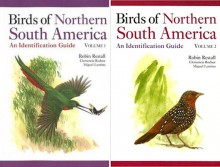 Birds of Northern South America: An Identification Guide (2 volumes)