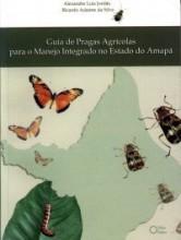 Guia de Pragas Agrícolas para o manejo integrado no Estado do Amapá