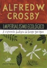 Imperialismo Ecológico  - A expansão biológica da Europa 900-1900 (Edição de Bolso)