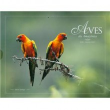 Aves da Amazônia - Volume 2 - Coleção Aves nos biomas brasileiros
