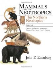 Mammals of the Neotropics, Volume 1: The Northern Neotropics: Panama, Colombia, Venezuela, Guyana, S