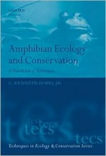 Amphibian Ecology and Conservation: A Handbook of Techniques (Techniques in Ecology & Conservation)