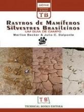 Rastros de Mamíferos Silvestres Brasileiros: Um Guia de Campo