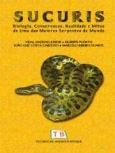 Sucuris: Biologia, Conservação, Realidade e Mitos de Uma das Maiores Serpentes do Mundo
