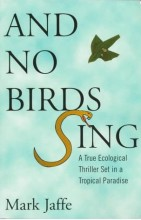 Foto do produto And No Birds Sing: A True Ecological Thriller Set in a Tropical Paradise