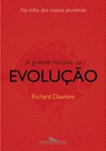 A Grande História da Evolução - Na trilha dos nossos ancestrais