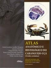 Atlas anatômico e histológico do Caranguejo-Uça (Ucides cordatus)