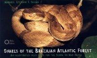 Foto do produto Snakes of the Brazilian Atlantic Forest. An illustrated field guide for the Serra do Mar range