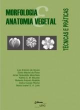 Morfologia e Anatomia Vegetal: técnicas e práticas (Edição revista e ampliada)