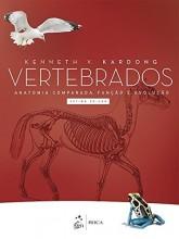 Vertebrados. Anatomia Comparada, Função e Evolução NOVA EDIÇÃO