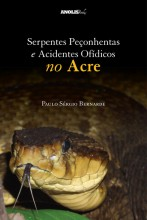 Serpentes Peçonhentas e Acidentes Ofídicos no Acre