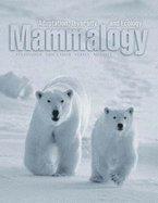 Mammalogy : Adaptation, Diversity and Ecology