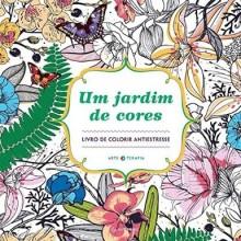 Um Jardim de Cores - Livro para colorir