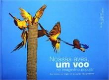 Nossas Aves, um Voo no Imaginário Popular